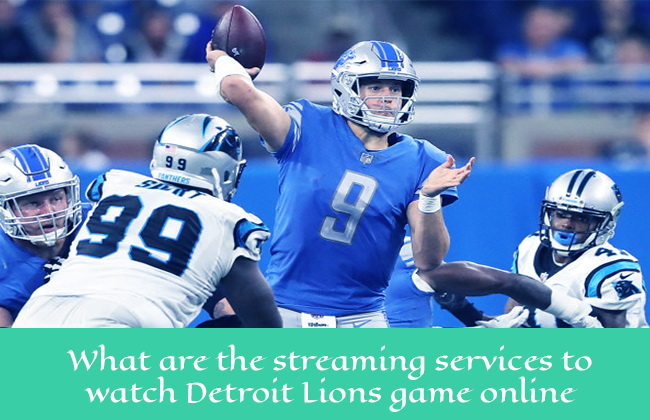 streaming services to watch Detroit Lions game online